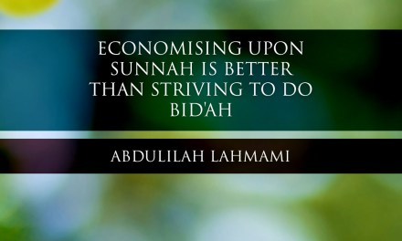 Economising Upon Sunnah is better than Striving to do Bid'ah | Abdulilah Lahmami