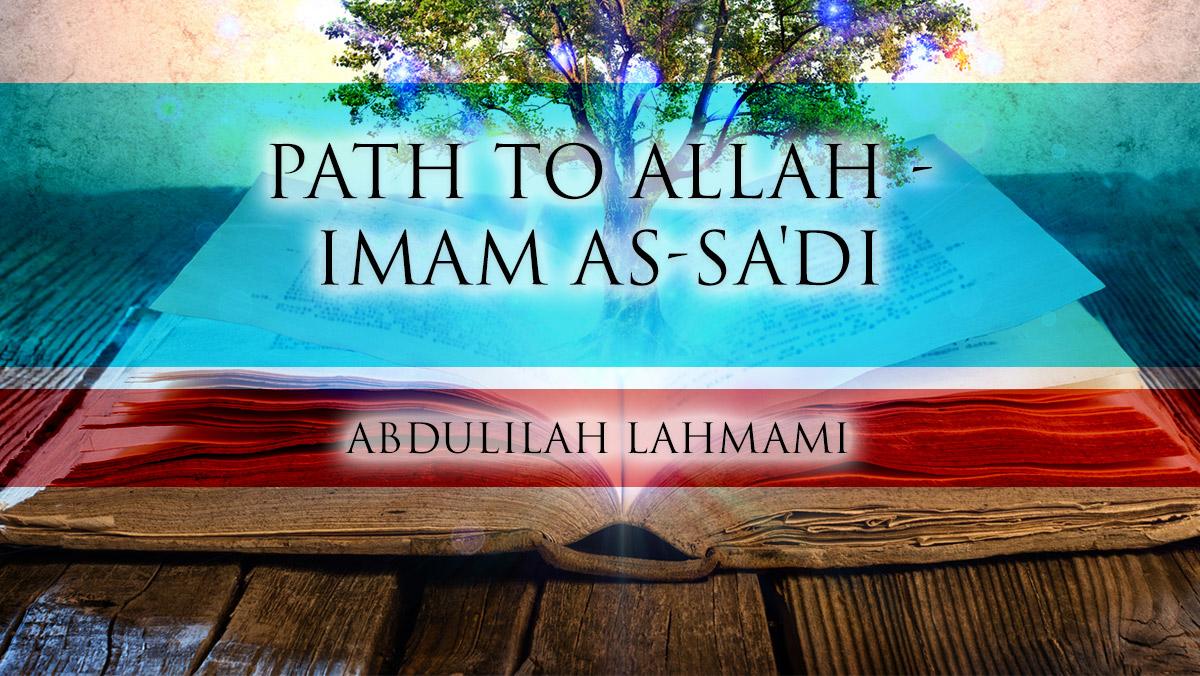 Path to Allah - Imam as-Sa'di | Abduillah Lahmami