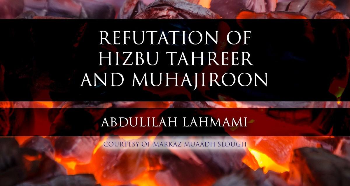 Refutation of Hizbu Tahreer and Muhajiroon – Shaykh al-Albani   Abdulilah Lahmami