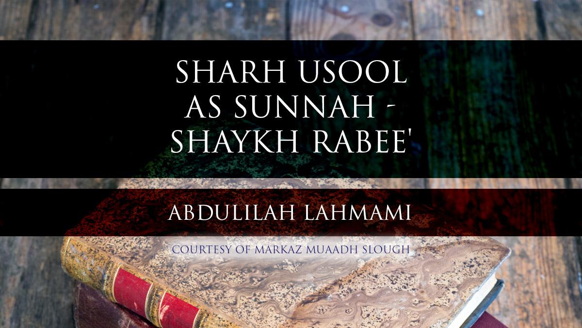 Sharh Usool as Sunnah - Shaykh Rabee' | Abdulilah Lahmami