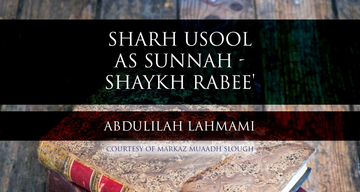 Sharh Usool As Sunnah – Sheikh Rabee' – Lesson 09 | Abdulilah Lahmami | Cranford |