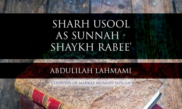 Sharh Usool As Sunnah – Sheikh Rabee' – Lesson 24 | Abdulilah Lahmami | Cranford