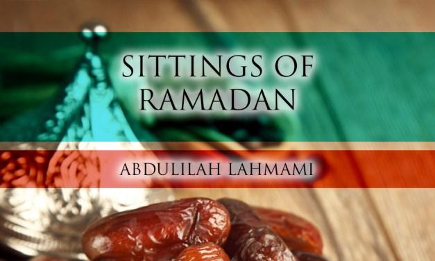 Sittings of Ramadan | Abdulilah Lahmami