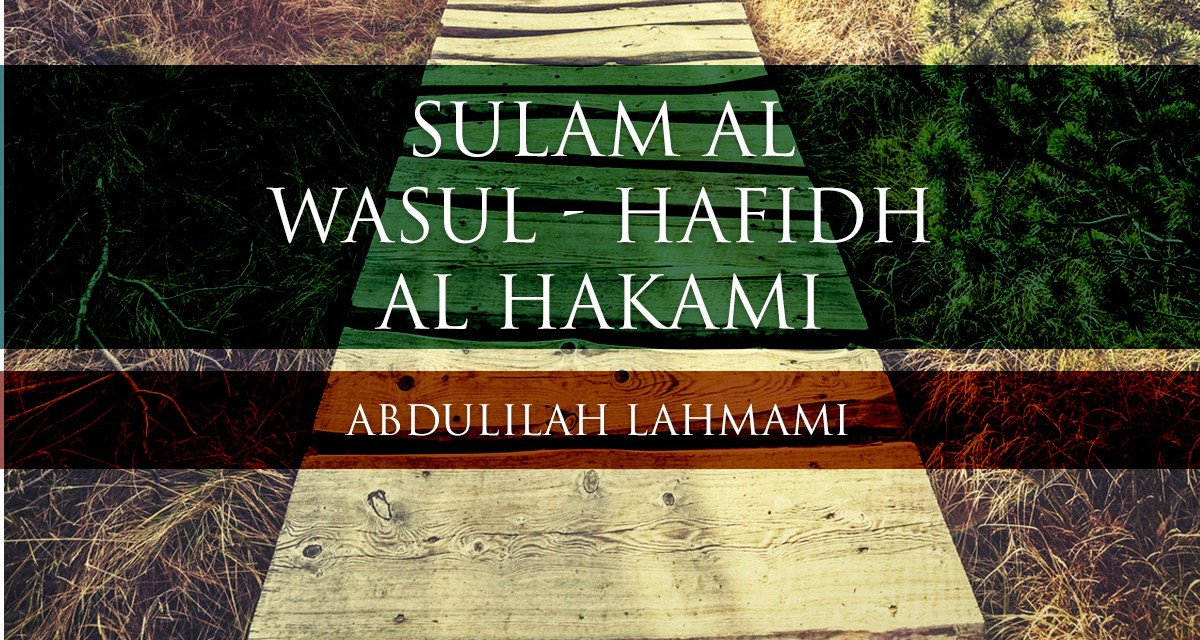 Sulam Al Wasul – Hafidh al Hakami – Abdulilah Lahmami