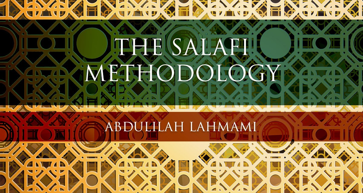 The Salafi Methodology | Abdulilah Lahmami