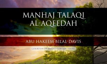 Manhaj Talaqi al-Aqeedah – Abu Hakeem Bilal Davis