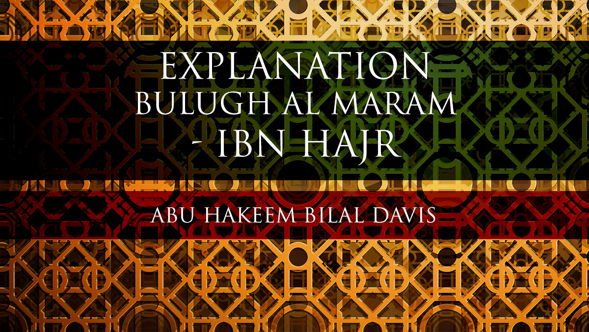 Bulugh al Maram - ibn Hajr - Abu Hakeem Bilal Davies