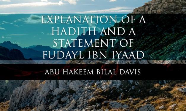 Explanation of a Hadith and a statement of Fudayl Ibn Iyaad | Abu Hakeem & Uways at-Taweel