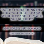 """""""Do the people think that they will be left to say: 'We Believe' and they will not be tried?"""" 