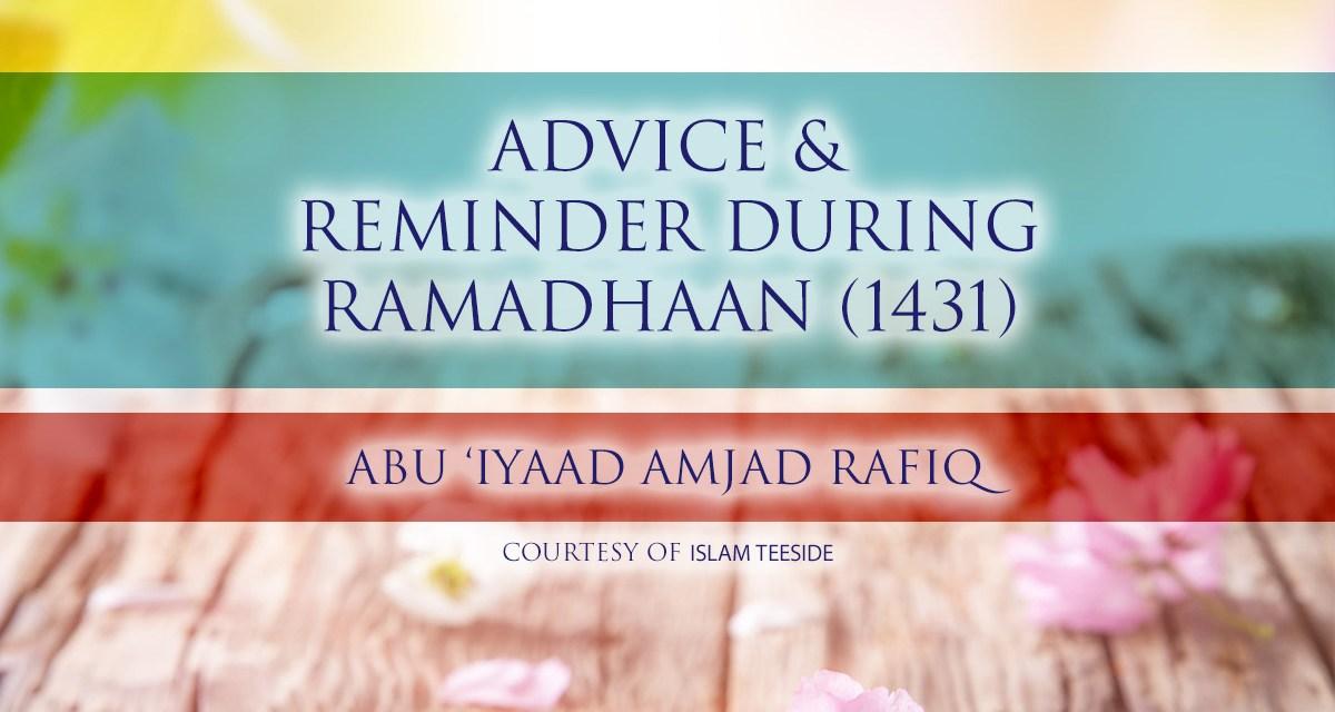 Advice & Reminder during Ramadhaan (1431) | Abu Iyaad | Teeside
