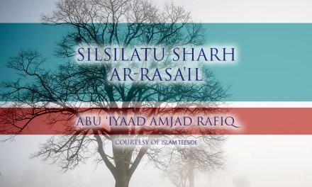 Silsilatu Sharh ar-Rasa'il | Abu Iyaad | Teeside