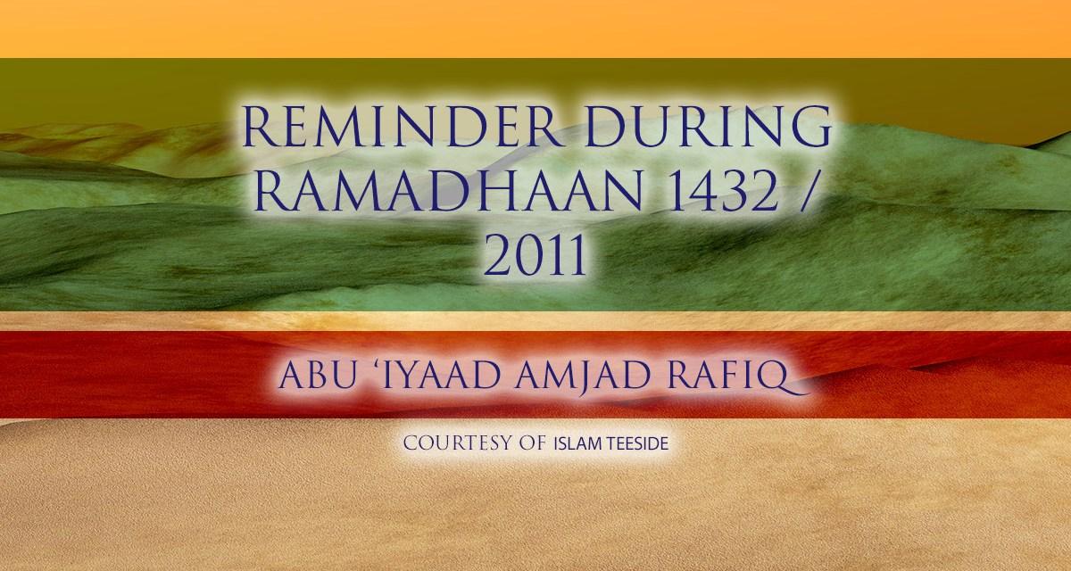 Reminder During Ramadhaan 1432 / 2011