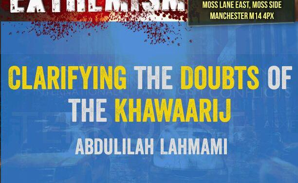 Clarifying the Doubts of the Khawaarij | Abdulilah Lahmami | Manchester