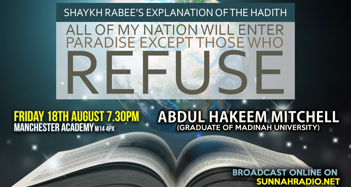 Central Manchester Lectures Tomorrow – Explanation of the Hadith: All of My Nation will Enter Paradise except Those who Refuse | Abdul Hakeem Mitchell