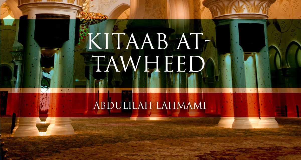 Kitaab at-Tawheed – Lesson 02| Abdulilah Lahmami|