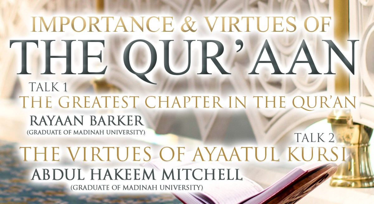 DOUBLE LECTURE EVENT THIS SATURDAY - THE IMPORTANCE AND VIRTUES OF THE QURAN| ABDUL HAKEEM MITCHELL AND RAYAAN BARKER