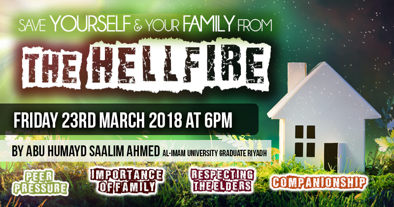 Save Yourself and Your Family From the Hell Fire - Abu Humayd Saalim | Manchester