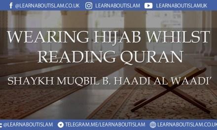 Wearing Hijaab whilst Reading Qur'aan – Shaykh Muqbil