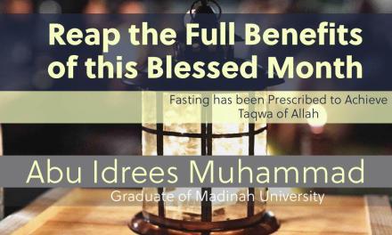 Reap the Benefits of Ramadan | Abu Idrees | Manchester