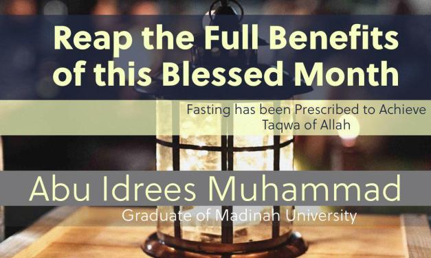 Reap the Benefits of Ramadan | Abu Idrees | Manchester