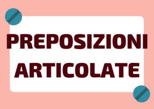 preposizioni con articoli italiano