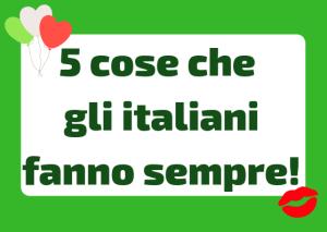cosa fanno sempre gli italiani