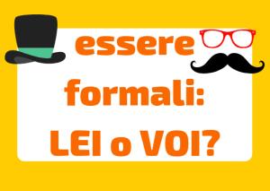 Lei o Voi - Essere formali in italiano