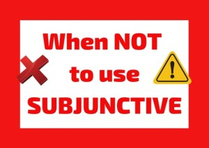 when not to use subjunctive italian