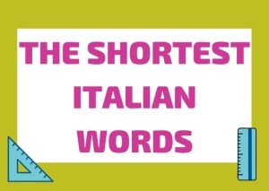 shortest Italian words