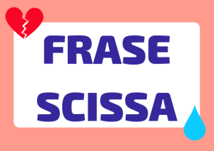 frase scissa italiano