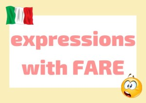 Italian expressions with fare
