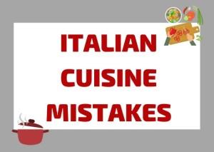 Italian cusine mistakes