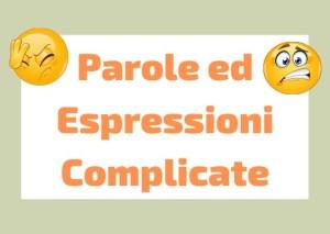 parole espressioni difficili italiano