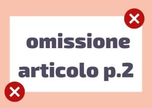 omissione articolo italiano