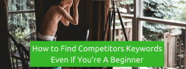 How to Find Competitors Keywords