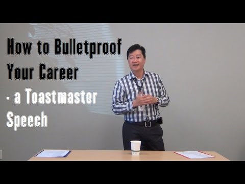How to Bulletproof Your Career – a Toastmaster Speech