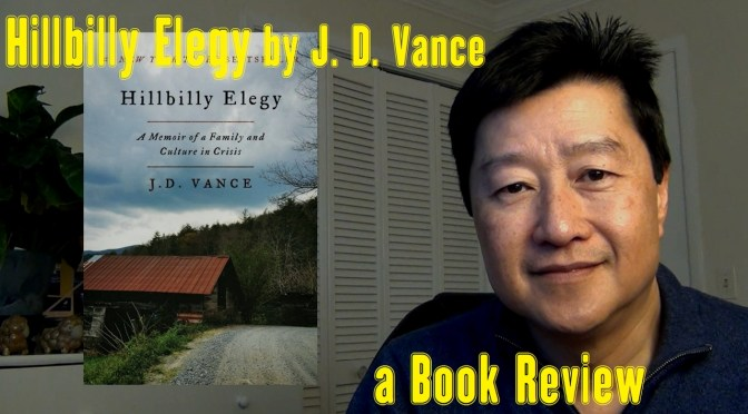 """Book Review: """"Hillbilly Elegy: A Memoir of a Family and Culture in Crisis"""" by J. D. Vance"""
