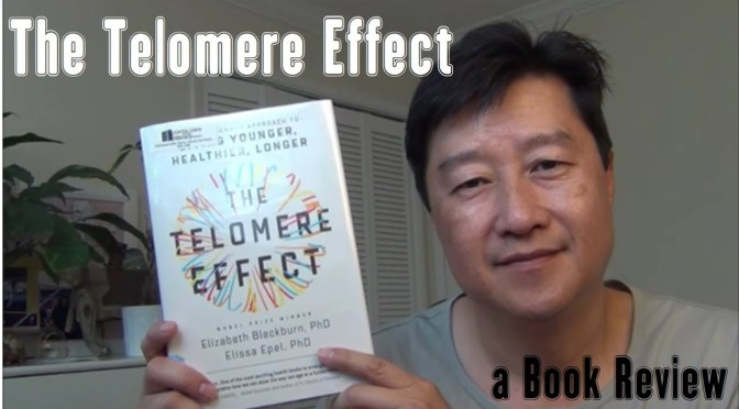 "Book Review: ""The Telomere Effect"" by Elizabeth Blackburn and Elissa Epel"