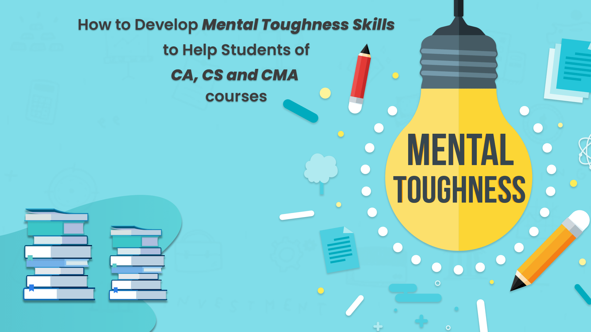 How to Develop Mental Toughness Skills for Students of CA, CS and CMA
