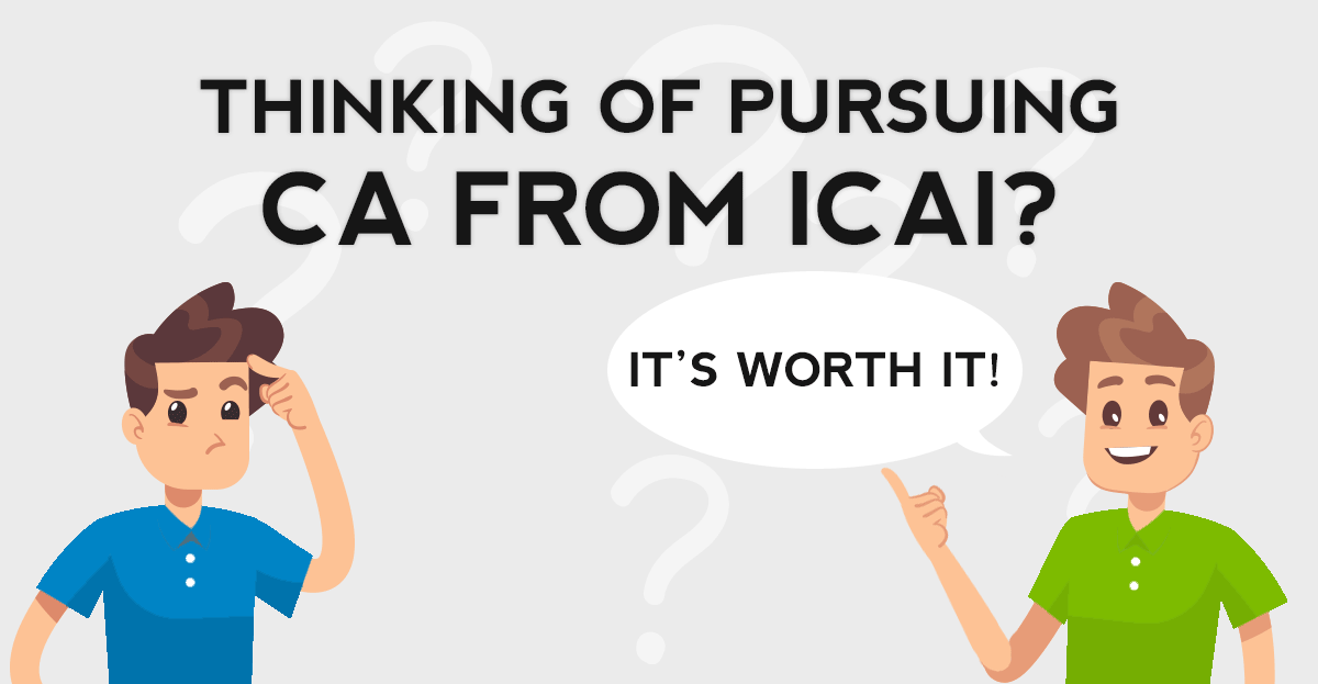 Thinking of pursuing a CA from ICAI? It's worth it!