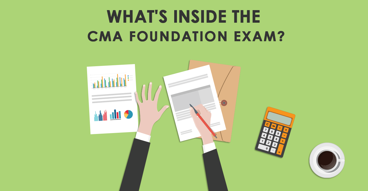 What is in the CMA Foundation Exam?