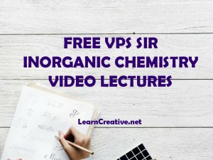 FREE VPS SIR INORGANIC CHEMISTRY VIDEO LECTURES