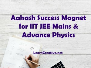 Aakash Success Magnet for IIT JEE Mains & Advance Physics