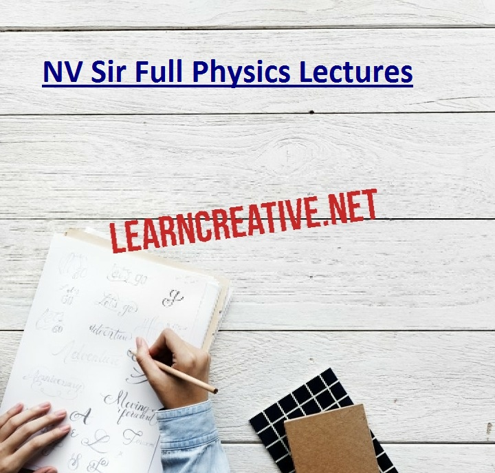 NV Sir Full Physics Lectures