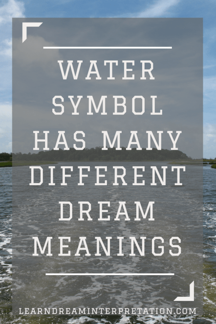 Water Symbol Has Many Different Dream Meanings