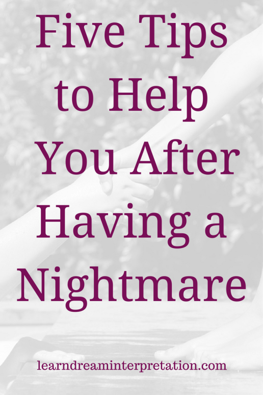 Five Tips to Aid You After Having a Nightmare