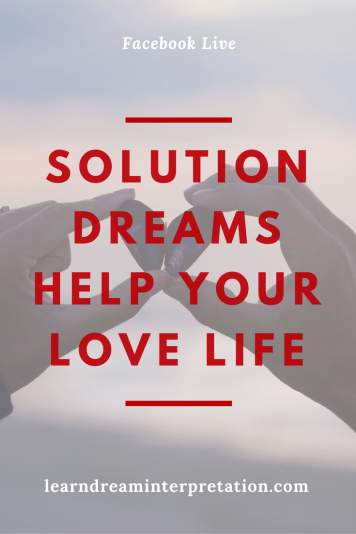 Solution Dreams Help Your Love Life