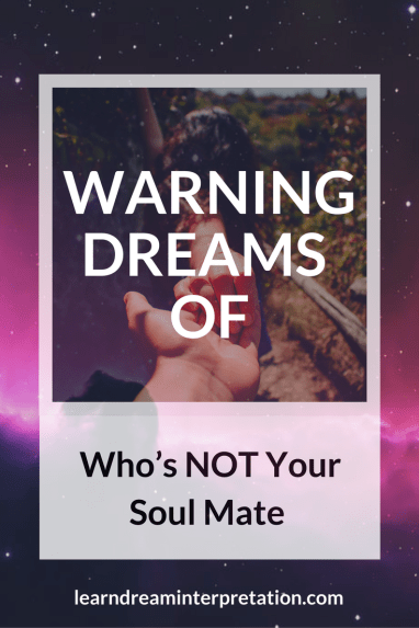 How your dreams warn you that they are not your soul mate