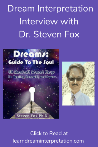 Dream Interpretation Interview with Dr. Steven Fox