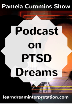 Pamela Cummins Show Podcast on PTSD Dreams